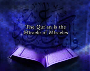 Scientists' Comments on the Scientific Miracles in the Holy Quran